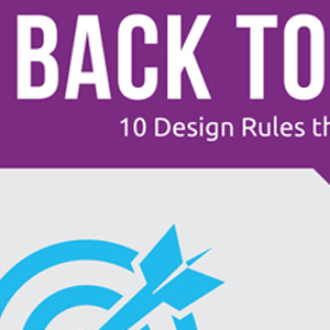 Back to Basics: 10 Design Rules that Never Change