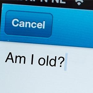 Am I Old?