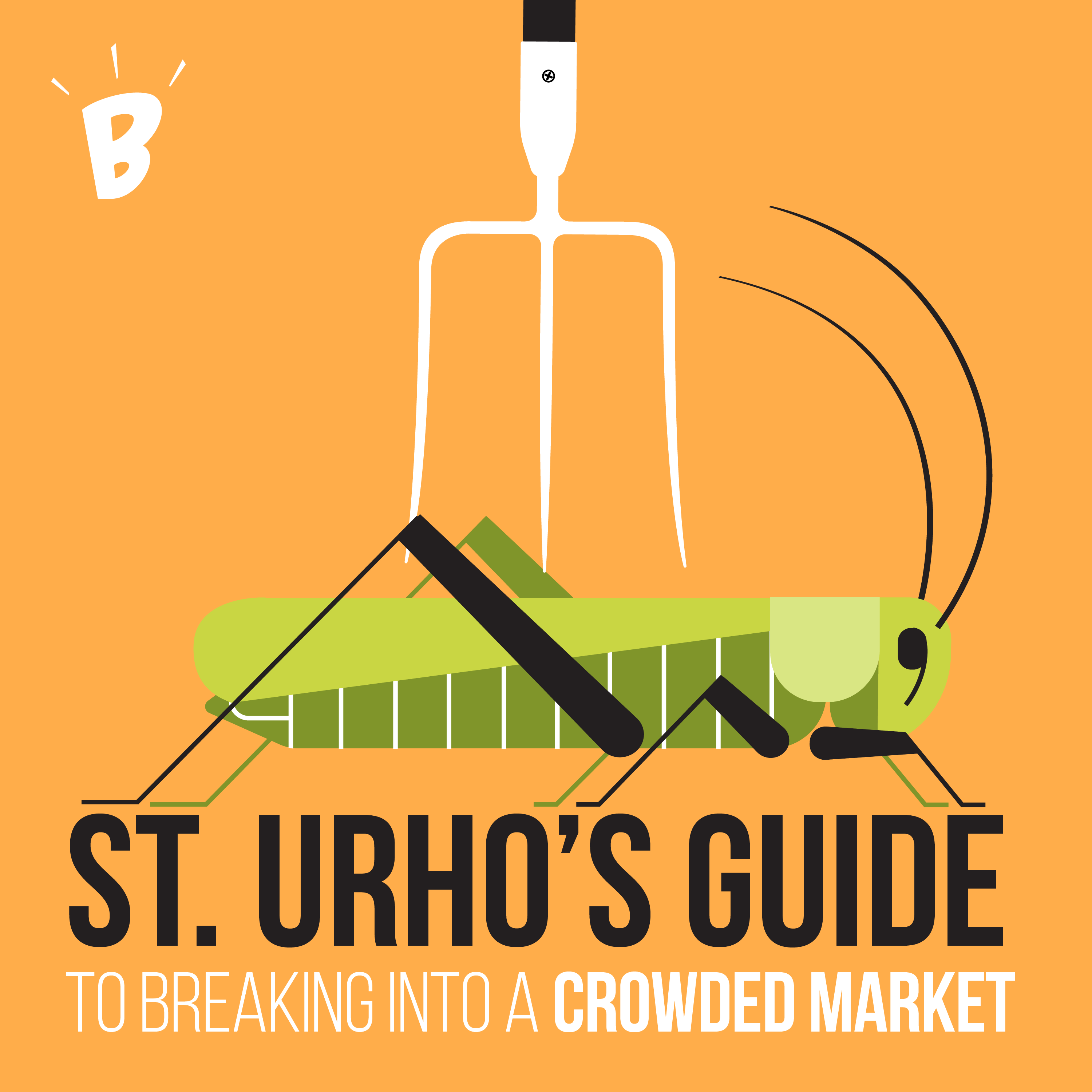 St. Urho's Guide to Breaking into a Crowded Market