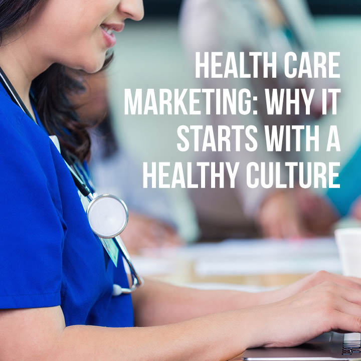 Healthcare Marketing: Starting off with a Healthy culture